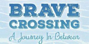 Brave Crossing a Journey In Between logo